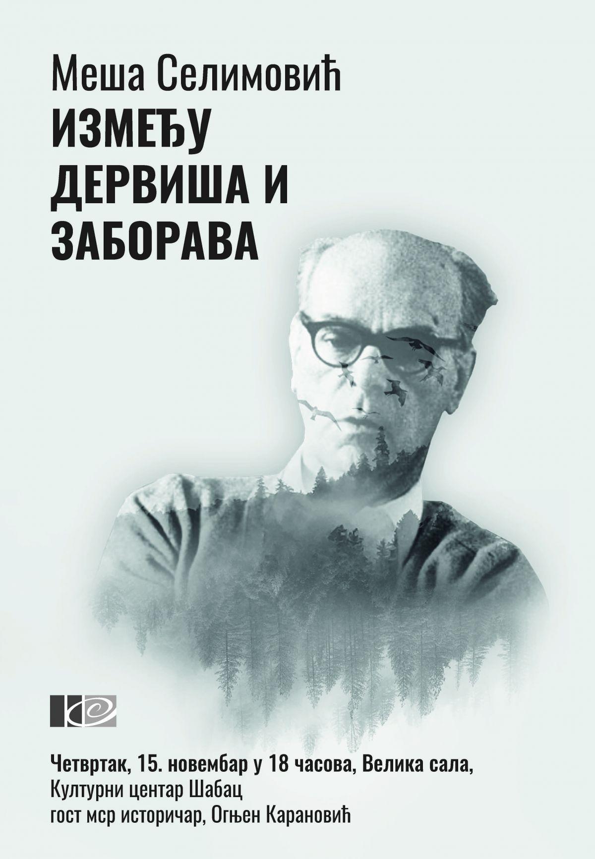 У четвртак у Културном центру:Меша Селимовић – између дервиша и заборава
